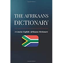 The Afrikaans Dictionary: A Concise English-Afrikaans Dictionary