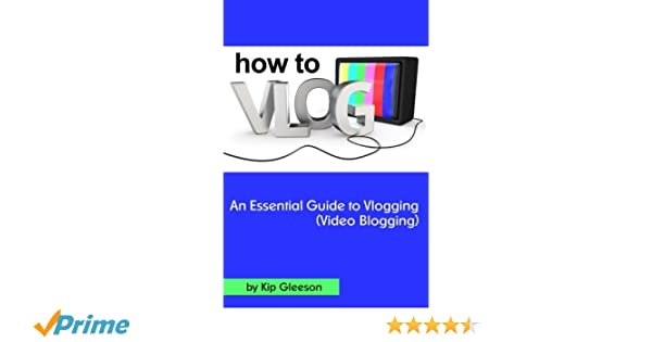 73e3976b1855 How to Vlog  An Essential Guide to Vlogging (Video Blogging) Paperback –  April 1