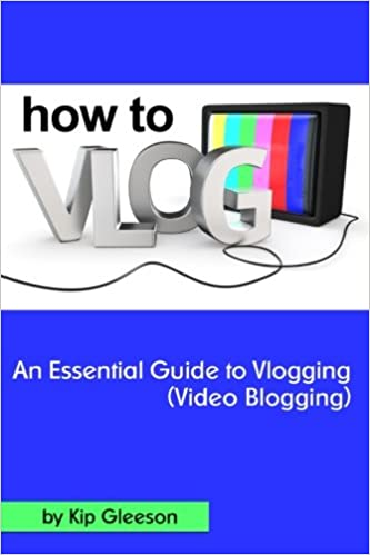 251dc31923a9 Amazon.com  How to Vlog  An Essential Guide to Vlogging (Video Blogging)  (9781530943364)  Kip Gleeson  Books