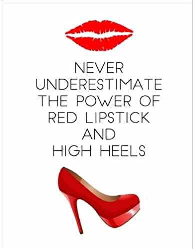 Never Underestimate the Power of Red Lipstick and High Heels ...