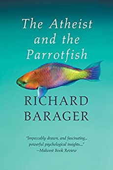 The Atheist and the Parrotfish by [Barager, Richard]
