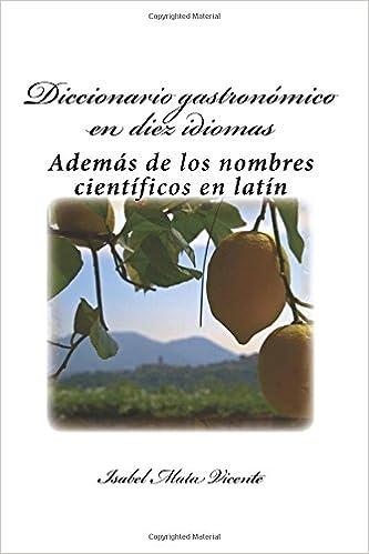 Descargas de libros electrónicos gratis para revender Diccionario gastronomico en diez idiomas: (Además del nombre científico en latín) 1505452104 in Spanish PDF FB2 iBook