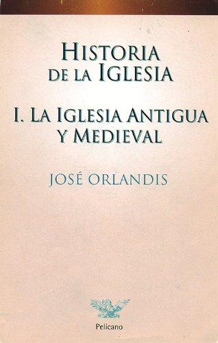 Historia de la Iglesia I (Pelícano) José Orlandis Rovira