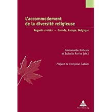 L'accommodement de la diversité religieuse: Regards croisés - Canada, Europe, Belgique