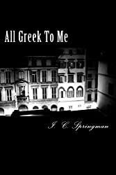 All Greek To Me (The Quiet Rooms Trilogy Book 2)
