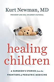 Book Cover: Healing Children: A Surgeon's Stories from the Frontiers of Pediatric Medicine
