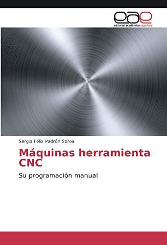 Máquinas herramienta CNC: Su programación manual (Spanish -
