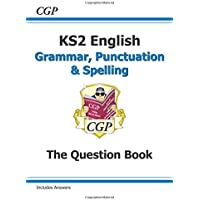 KS2 English: Grammar, Punctuation and Spelling Question Book (for the 2019 tests) (CGP KS2 English SATs)