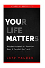 Your Life Matters: Take Time To Think Tips From Television's Favorite Teen & Family LIfe Coach