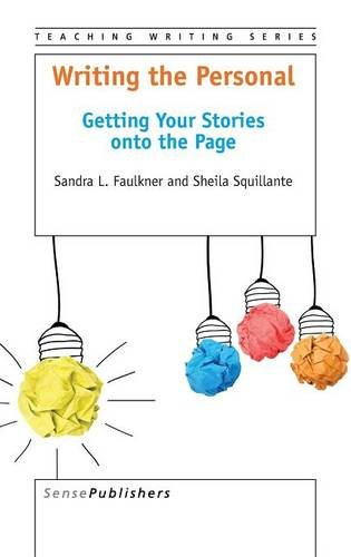 Writing the Personal: Getting Your Stories onto the Page (Teaching Writing)