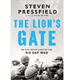 On the Front Lines of the Six Day War Steven Pressfield The Lion's Gate (Hardback) - Common