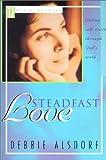 Steadfast Love, Debbie Alsdorf, 0781433843