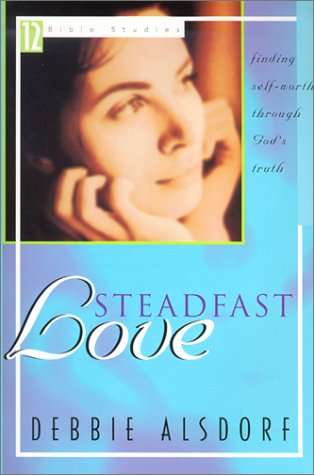 Download Steadfast Love (Bible Studies 12) PDF