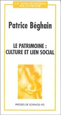Le patrimoine: culture et lien social par Patrice Béghain