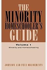 The Minority Homeschooler's Guide Volume I Paperback