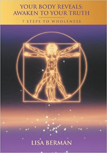 Book Your Body Reveals: Awaken to Your Truth: 7 Steps to Wholeness