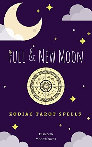 Full and New Moon Zodiac Tarot Spells