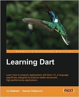 Learning Dart: Amazon ca: Ivo Balbaert, Dzenan Ridjanovic: Books