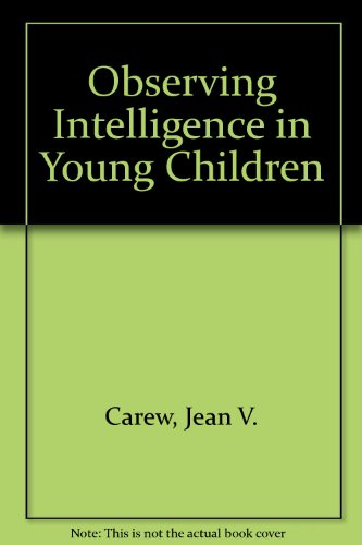 Observing Intelligence in Young Children