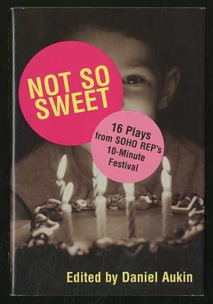 Download Not So Sweet: Sixteen Plays from Soho Rep's Ten-Minute Festival PDF