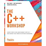 The C++ Workshop: Learn to write clean, maintainable code in C++ and advance your career in software engineering