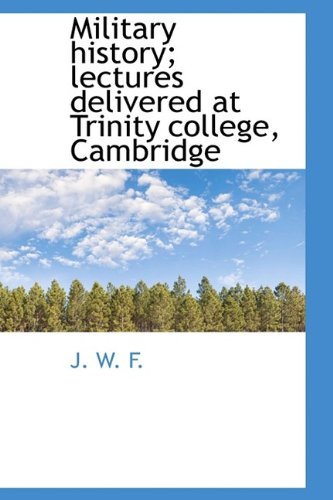 Download Military History; Lectures Delivered at Trinity College, Cambridge pdf