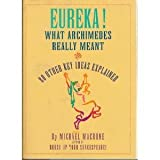 Eureka! : What Archimedes Really Meant, Macrone, Michael, 0062700960