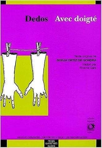 Livres gratuits en ligne Dedos : Avec doigté. Edition bilingue français-espagnol pdf, epub ebook