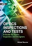 img - for Optics Inspections and Tests: A Guide for Optics Inspectors and Designers (Press Monographs) book / textbook / text book