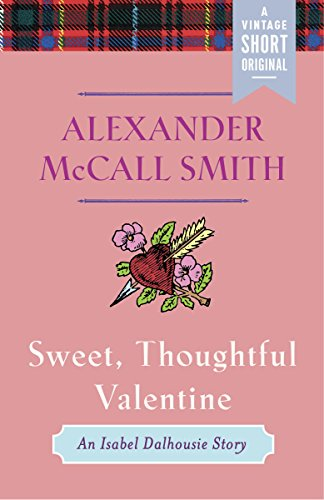 Sweet, Thoughtful Valentine: An Isabel Dalhousie Story (Kindle Single) (A Vintage ()