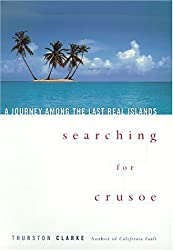 Searching for Crusoe: A Journey Among the Last Real Islands
