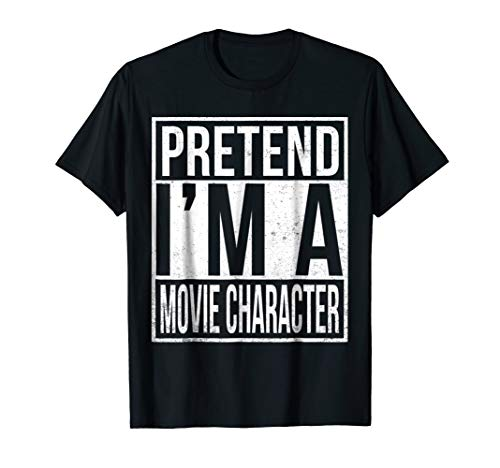 Pretend I'm a Movie Character Shirt Christmas Costume -