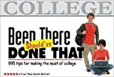 by Suzette TylerBeenThere,Should've DoneThat:995Tips for Making the Most of College(text only)3rd (Third) edition[Paperback]2008