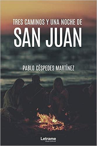 Tres caminos y una noche de San Juan de Pablo Céspedes Martínez