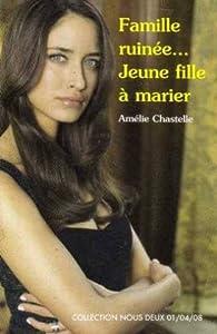 Famille ruinée... Jeune fille à marier de Amélie du Chastel  412PJIO3leL._SX195_