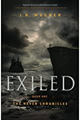 Exiled: Book One of the Never Chronicles by J.R. Wagner (2012-04-09) Paperback