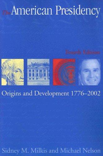 The American Presidency: Origins and Development, 1776-2002 (American Presidency) (American Presidency (CQ))