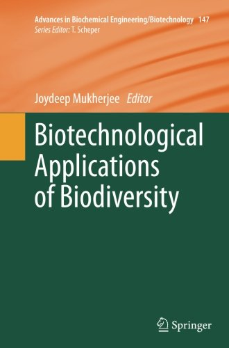 - Biotechnological Applications of Biodiversity (Advances in Biochemical Engineering/Biotechnology)