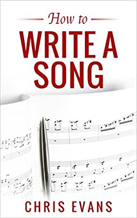 How to Write a Song: Learn the Essentials on How to Write
