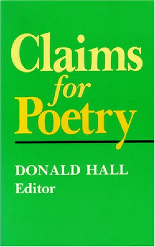 Claims For Poetry (Poets On Poetry (Paperback))