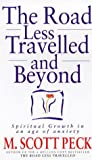 The Road Less Travelled And Beyond: Spiritual Growth in an Age of Anxiety: Spiritual Growth in an Age of Uncertainty