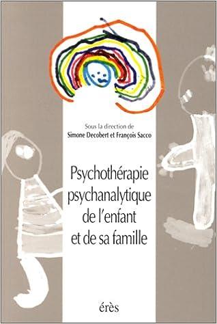 En ligne téléchargement Psychothérapie psychanalytique de l'enfant et de sa famille pdf