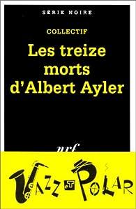 Les treize morts d'Albert Ayler par Michel Contat