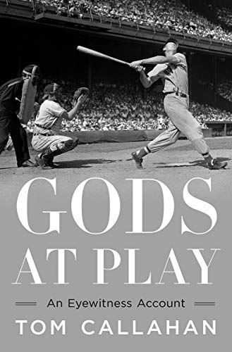Book Cover: Gods at Play: An Eyewitness Account of Great Moments in American Sports