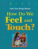 How Do We Feel and Touch?, Carol Ballard, 0817247394