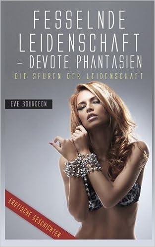 070619990b7afa Fesselnde Leidenschaft  Devote Phantasien  Amazon.de  Erotica Verlag ...