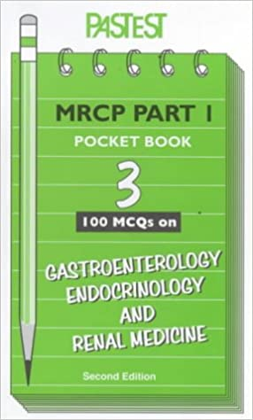 MCQs in Gastroenterology, Endocrinology and Renal Medicine (MRCP