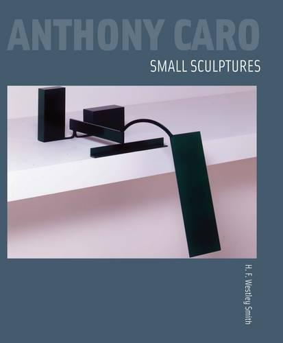 Anthony Caro: Small Sculptures