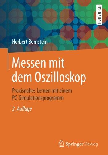 Messen mit dem Oszilloskop: Praxisnahes Lernen mit einem PC-Simulationsprogramm (German - Hre O