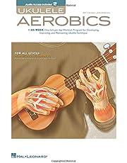 Ukulele Aerobics: For All Levels - Beginner To Advanced (Book/Online Audio)